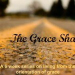 Every Grace for every good deed {Grace Shaped #6}