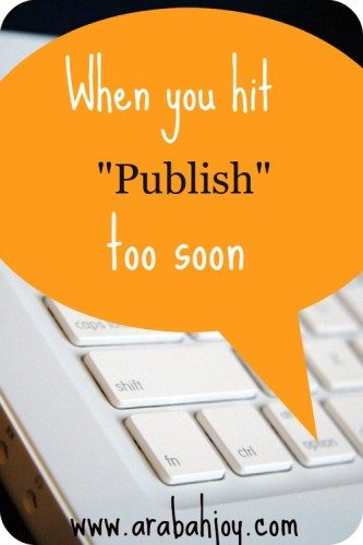 When you hit publish too soon- blogging on your knees