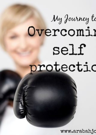Do you struggle with self-protection? Here's one woman's journey to victory over self protection