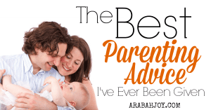 The Best Parenting Advice I've Ever Been Given