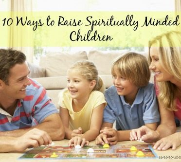 Raising Spiritually Minded Children