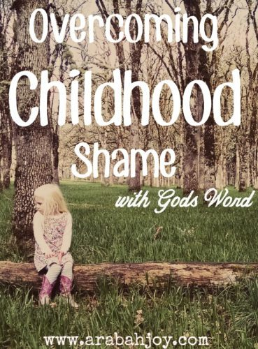 How to overcome childhood shame with God's word. This post will help you cover your shame with the beauty!