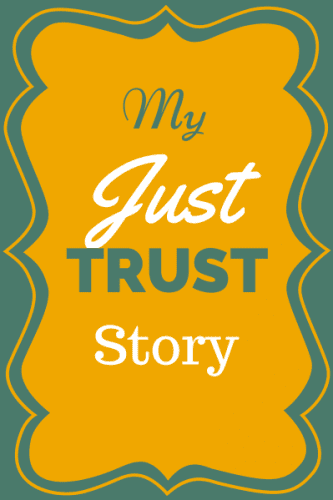 Just Trust Story: real life examples of what happens when you just trust God