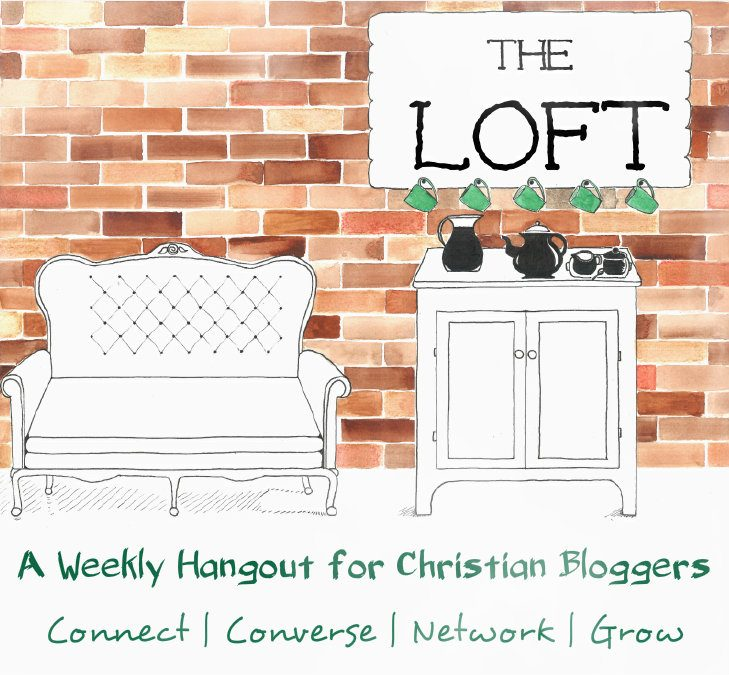 The Loft Link-Up for Christian Bloggers #1!