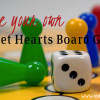 Make Your Own Quiet Hearts Board Game