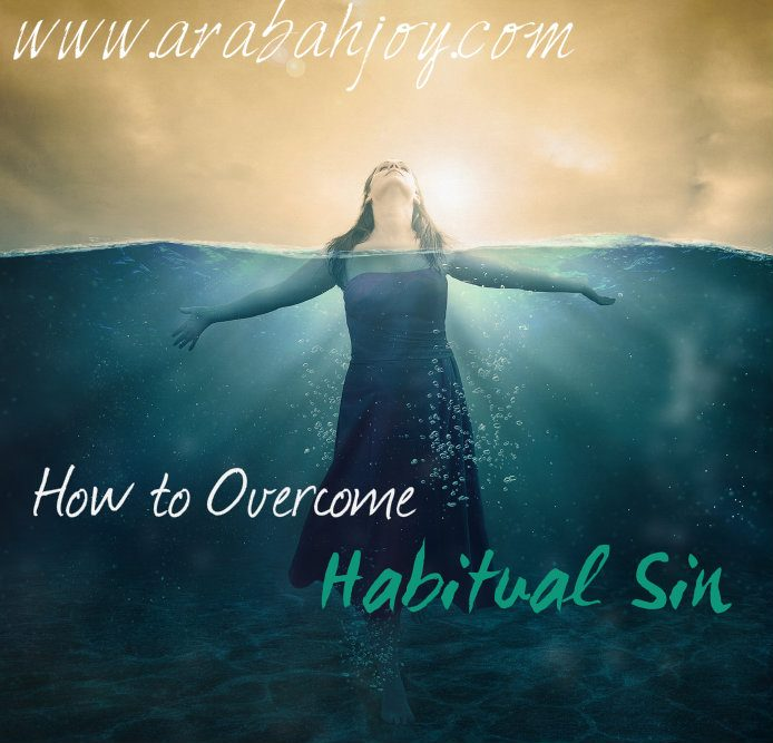 What the Bible says on how to overcome habitual sin