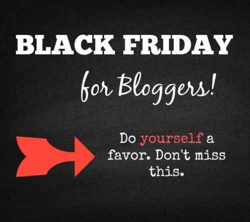 Black Friday for bloggers