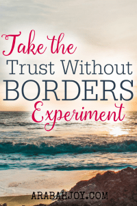 Are you learning to trust in God? These 40 days of praying the promises of God will strengthen your faith. Take the Trust Without Borders challenge.