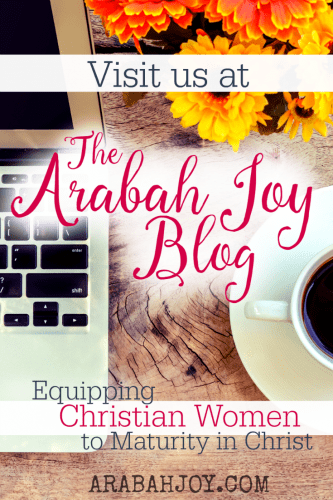 Want practical help and godly wisdom for living the Christian life? Visit us at The Arabah Joy Blog! We