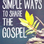 20+ Simple Ways to Share the Gospel (personal EV project #2)