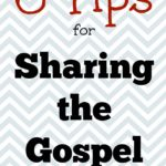 6 Tips for Sharing the Gospel (personal evangelism project #1)