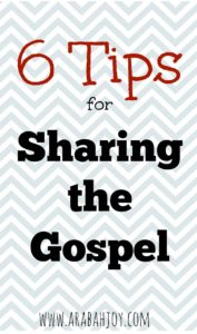 These 6 tips from missionary and author Arabah Joy will encourage you to become a personal evangelist