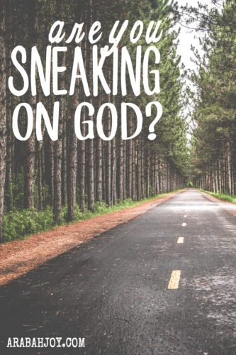 Do you sneak on God? I'm not talking about sneaking more food or an extra candy bar. Do you sneak legitimate things from God --- in illegitimate ways? I do. How? By doing normal everyday things with a heart that doubts God's approval and pleasure. Read more to find out how I gave up my sneaking habit and you can too.