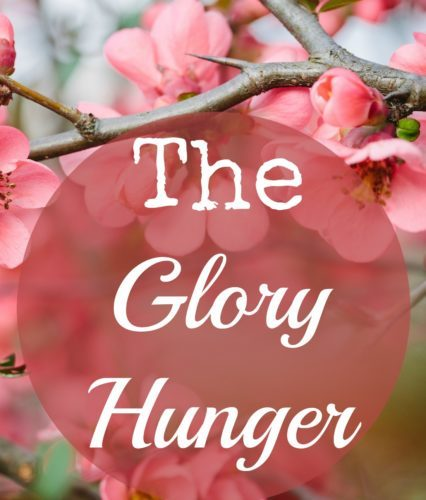 When we wake in the morning, each of us wakes hungry... not just for food, but for Glory.