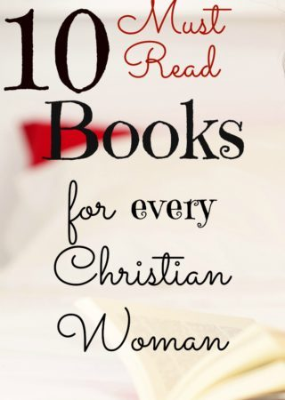 Every Christian woman needs to read these 10 MUSTS!