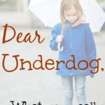 Dear Underdog…How to really be on top