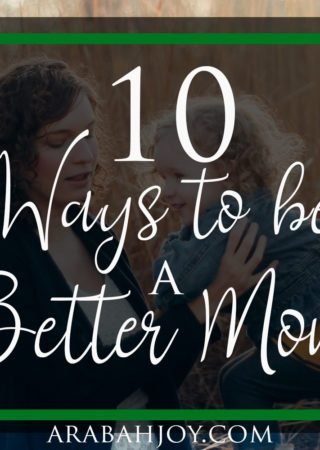 Parenting Tips and Inspiration for the mom who wants to be the best she can be.