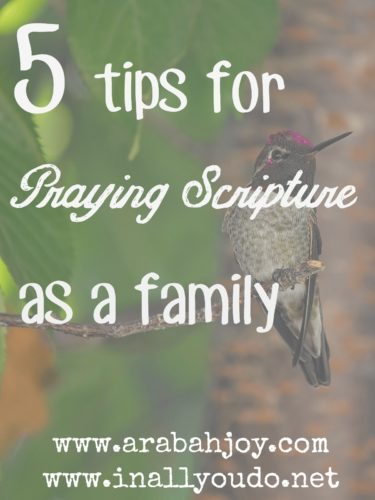 Day 18: Praying Scripture as a Family can be both rewarding and inspiring. Here are 5 tips to get you started. :: www.inallyoudo.net