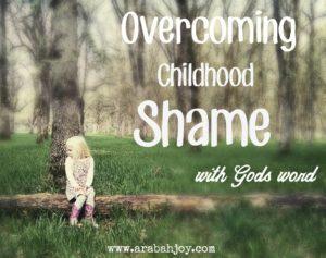 Overcoming Childhood Shame with God's Word