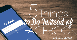 """5 Things to do instead of Facebook~ because we reap what we sow and we can reap a """"harvest of righteousness!"""""""