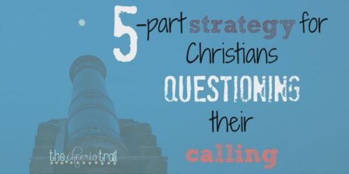 5-part-strategy-Christians-question-calling-777x389