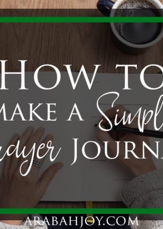Are you looking for a way to strengthen your prayer life? Try these steps to make a simple prayer journal.