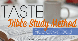 The TASTE Bible study method helps children and adults alike connect with God through His word. This FREE printable is geared to helping develop the spiritual senses of taste, sight, and sound. Grab your copy today!