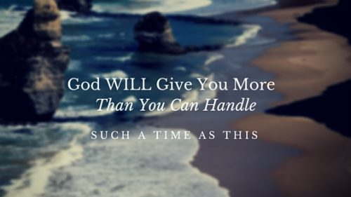 God-WILL-Give-You-More-Than-You-Can-Handle