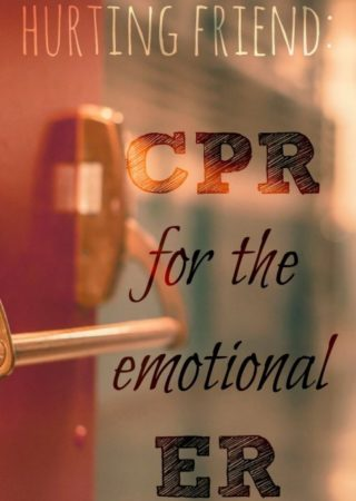CPR for the Emotional ER - How to Help a Hurting Friend