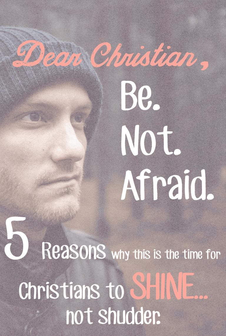 Christian, Be Not Afraid