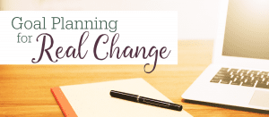 Goal Planning for Real Change
