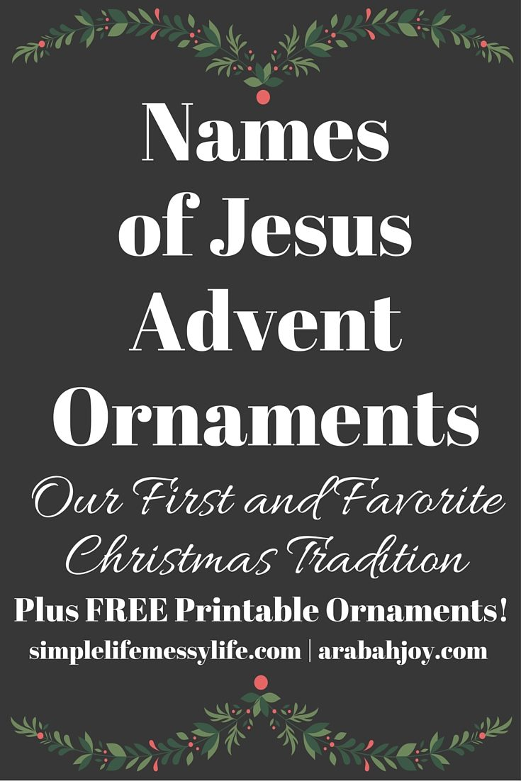 Use these names of Jesus advent ornaments to enrich your family's understanding of Jesus throughout the Christmas season. This is a beautiful advent tradition to start with your family! #advent #ornaments #Christmas