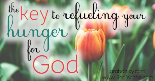 The Key to Refueling Your Hunger for God