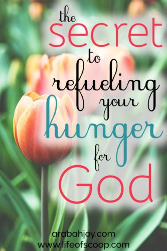The Secret to Refueling Your Hunger for God