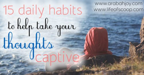 15 Ways to Take Your Thoughts Captive Daily