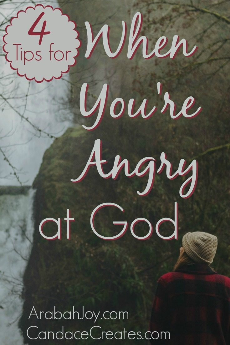 4 Tips for When You're Angry With God