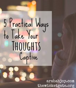 Practical encouragement to help us learn to take our thoughts captive