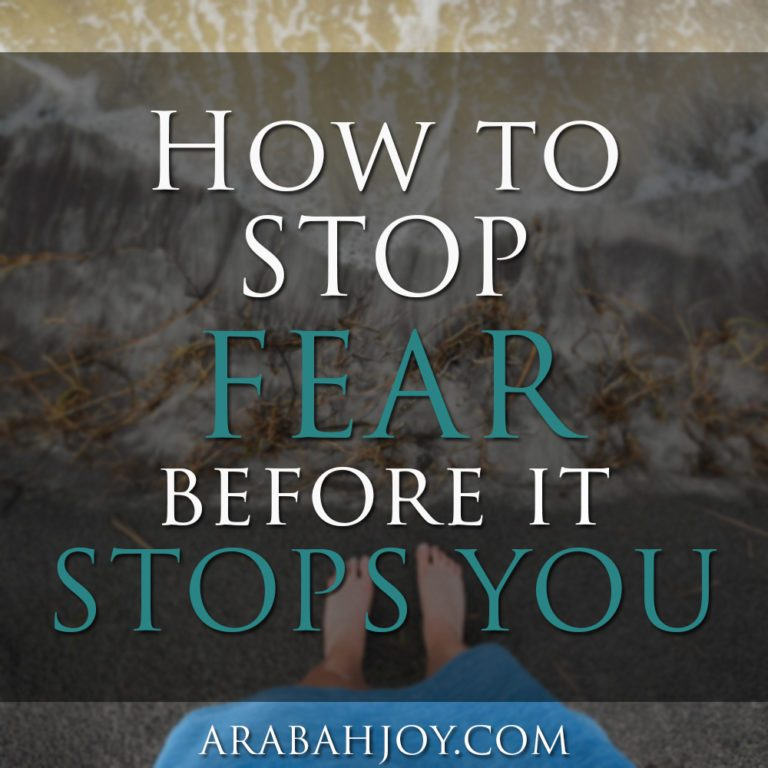 How to Stop Fear Before it Stops You