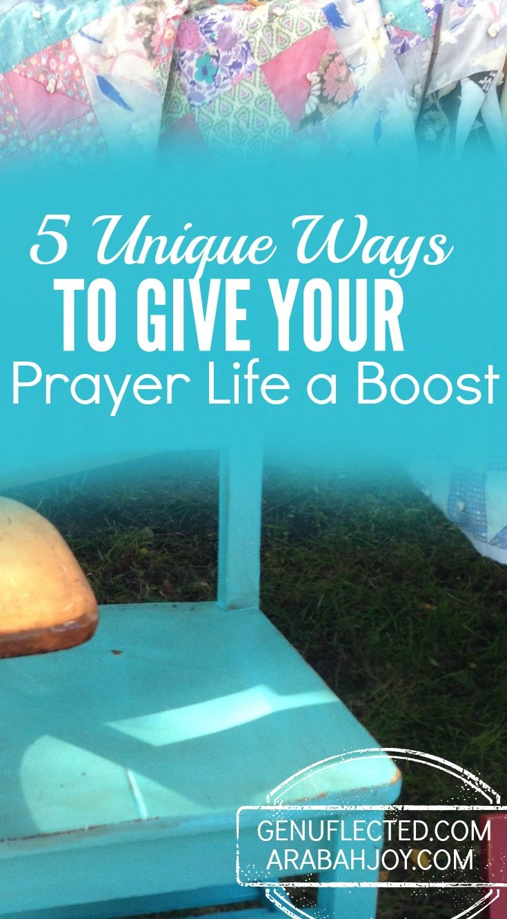 5 Unique Ways to Give Your Prayer Life a Boost