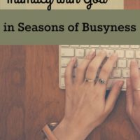 Intimacy with God in Seasons of Busyness
