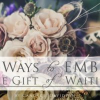 Four Ways to Embrace the Gift of Waiting {with linkup}