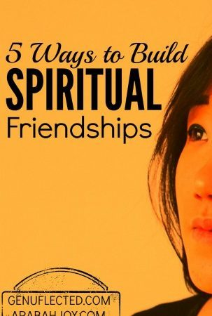 Are you longing for a spiritual support system? Those people who can point you to prayer & strength in Christ? Here are 5 ways to build spiritual friendships.