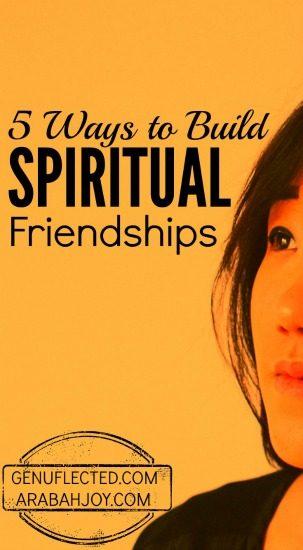 5 Ways to Build Spiritual Friendships