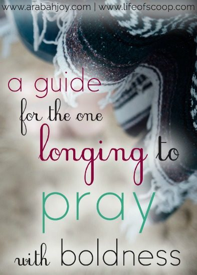 A Guide for the One Longing to Pray with Boldness