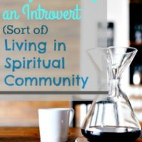Confessions of an Introvert (sort of) Living in Community