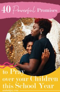 Do you know how to pray Scripture over your children? Learn how to pray God's word with these 40 verses.