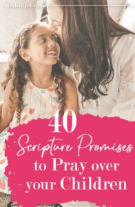 You don't have to be a perfect parent, just a praying one. Start praying God's powerful promises over your children with these 40 verses.