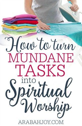 How to Turn Mundane Tasks into Spiritual Worship