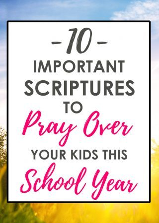 a bright background with an overlay that reads 10 important Scriptures to pray over your kids this school year