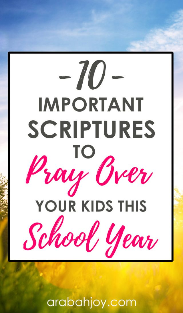 10 important Scriptures to pray over your kids this school year